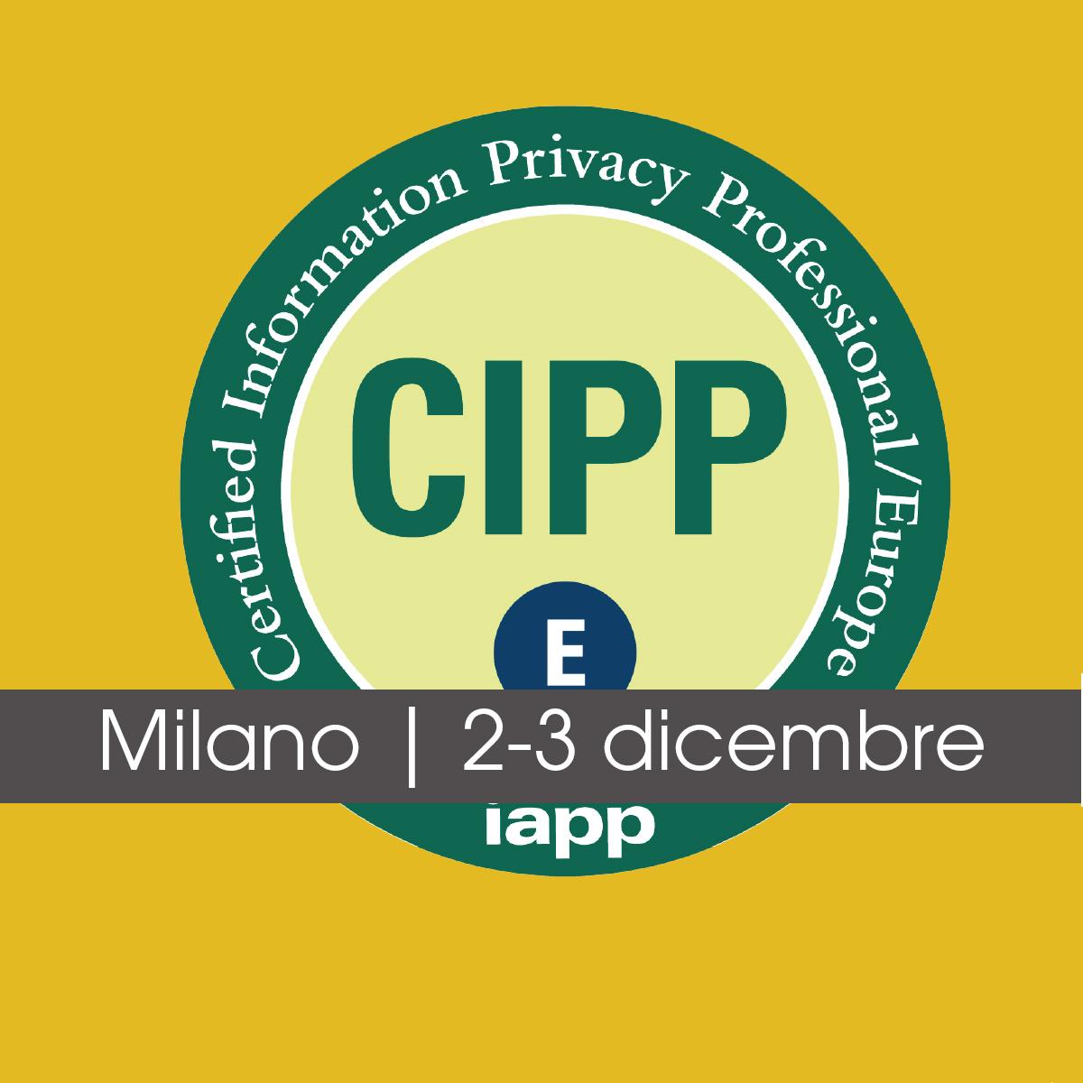 2-3 dicembre, Milano: nuovo corso Certified Information Privacy Professional/Europe (CIPP/E)
